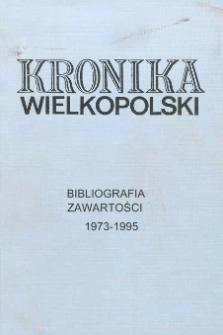 """Bibliografia Zawartości """"Kroniki Wielkopolski"""". Spis publikacji Biblioteki """"Kroniki Wielkopolski"""" 1973-1995"""