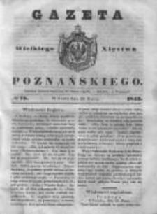 Gazeta Wielkiego Xięstwa Poznańskiego 1843.03.29 Nr75