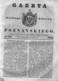 Gazeta Wielkiego Xięstwa Poznańskiego 1843.06.17 Nr139