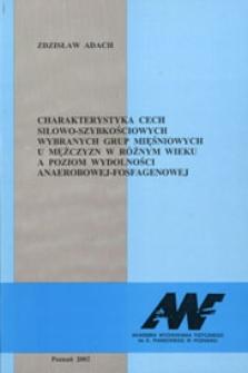 Charakterystyka cech siłowo-szybkościowych wybranych grup mięśniowych u mężczyzn w różnym wieku a poziom wydolności anaerobowej-fosfagenowej