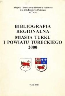 Bibliografia Regionalna Miasta Turku i Powiatu Tureckiego 2000