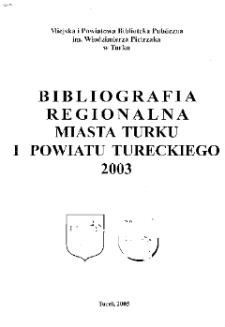 Bibliografia Regionalna Miasta Turku i Powiatu Tureckiego 2003