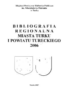 Bibliografia Regionalna Miasta Turku i Powiatu Tureckiego 2006