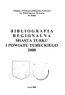Bibliografia Regionalna Miasta Turku i Powiatu Tureckiego 2008