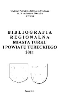 Bibliografia Regionalna Miasta Turku i Powiatu Tureckiego 2011