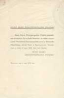 Biuro Sejmu Rzeczpospolitej Polskiej zawiadamia niniejszem pana Posła - Senatora, że wobec wyznaczenia prezydenta Rzeczpospolitej przez p. Marszałka Piłsudskiego, udział Pana w Zgromadzeniu Narodowem w dniu 8 maja 1933 roku jest zbędny