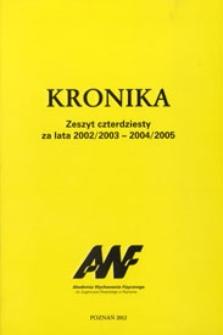 Kronika. Akademia Wychowania Fizycznego im. Eugeniusza Piaseckiego w Poznaniu Z.40 2002/03-2004/05