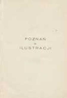 Poznań w ilustracji: zbiór pamiątek i pomników z przeszłości Poznania