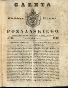 Gazeta Wielkiego Xięstwa Poznańskiego 1843.02.08 Nr33