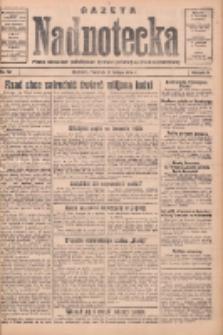 Gazeta Nadnotecka: pismo narodowe poświęcone sprawie polskiej na ziemi nadnoteckiej 1934.02.22 R.14 Nr42