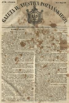 Gazeta Wielkiego Xięstwa Poznańskiego 1847.05.06 Nr104