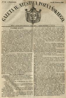 Gazeta Wielkiego Xięstwa Poznańskiego 1847.06.21 Nr141