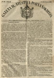 Gazeta Wielkiego Xięstwa Poznańskiego 1847.06.22 Nr142
