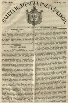 Gazeta Wielkiego Xięstwa Poznańskiego 1847.07.21 Nr167